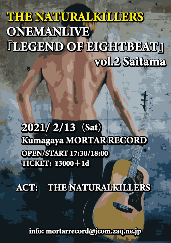 THE NATURALKILLERS ONEMANLIVE『LEGEND OF EIGHTBEAT』vol.2 埼玉