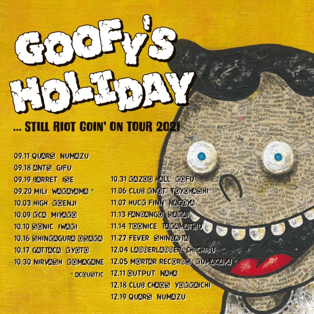 """GOOFY'S HOLIDAY~""""...Still Riot Goin' On TOUR 2021"""""""